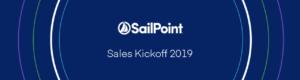 Sales KickOff Sailpoint 2019