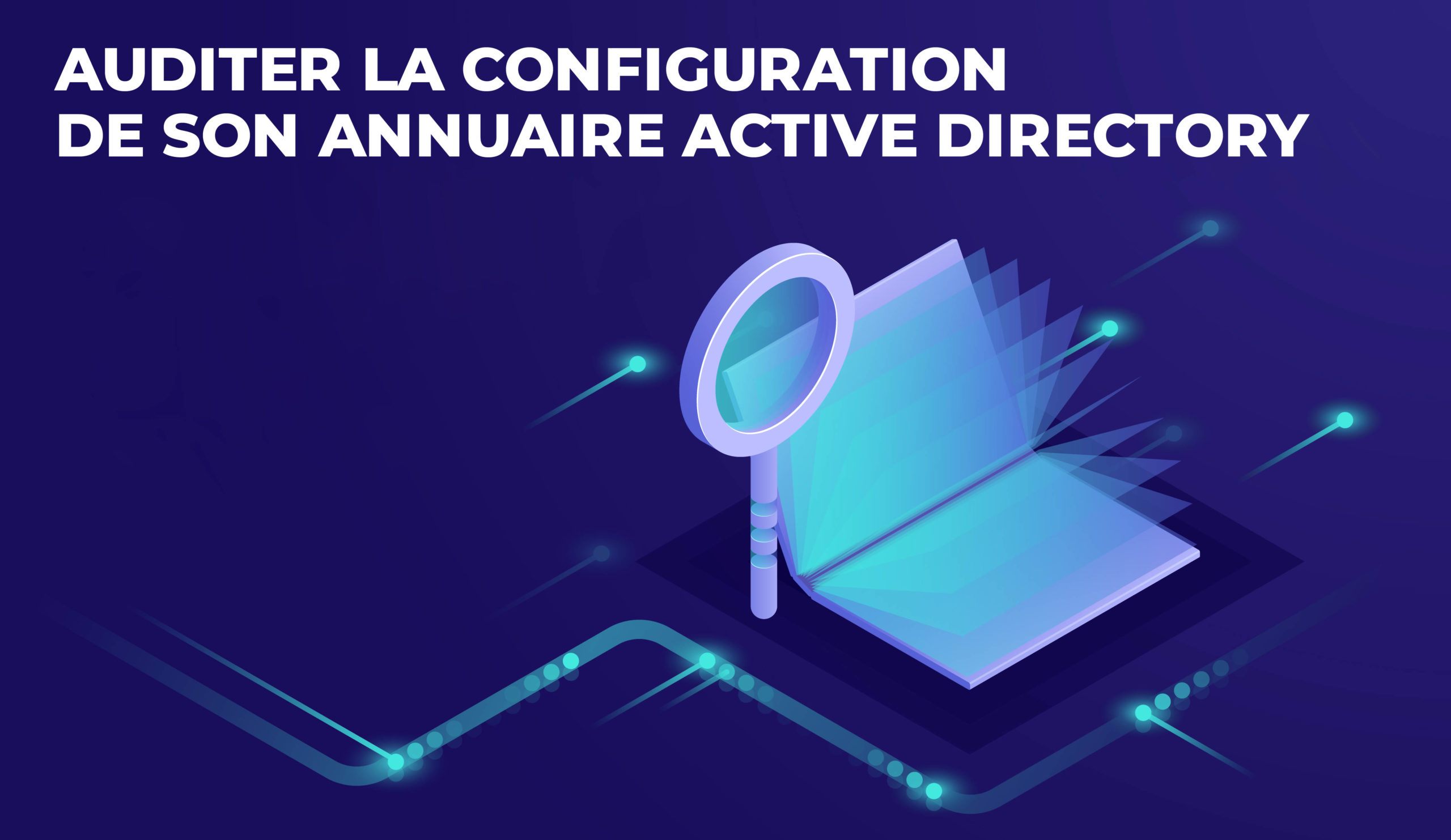 Auditer la configuration de son Active Directory